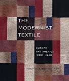 The Modernist Textile: Europe And America; 1890-1940