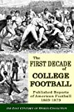 The First Decade of College Football, Lost Century of Sports Collection, 1475260091