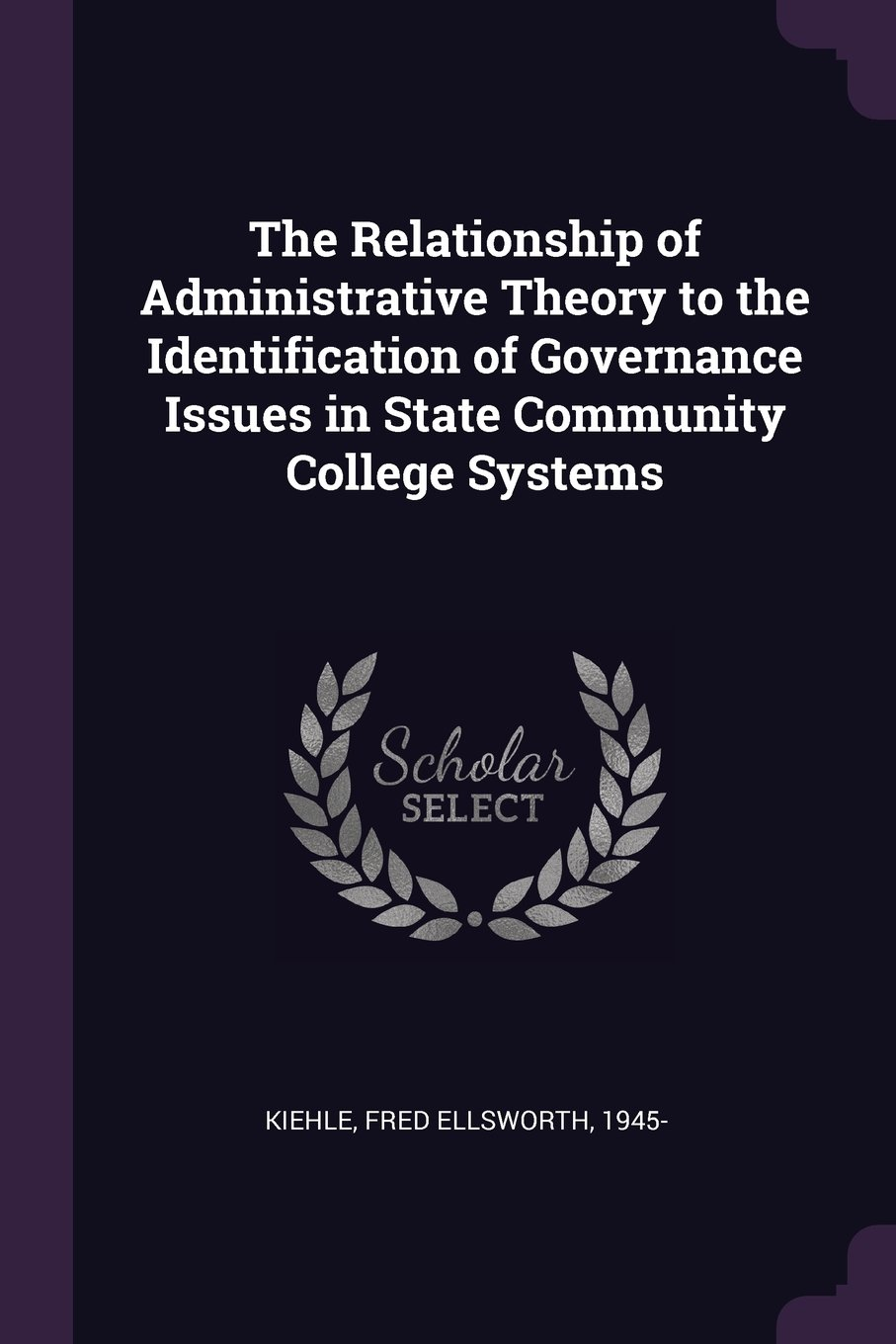 Download The Relationship of Administrative Theory to the Identification of Governance Issues in State Community College Systems pdf epub