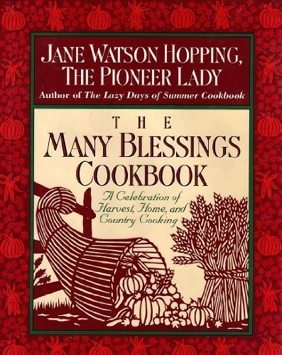The Many Blessings Cookbook: A Celebration of Harvest, Home, and Country Cooking