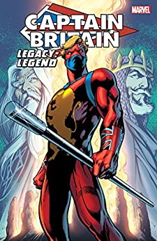 Captain Britain: Legacy of a Legend by [Claremont, Chris, Parkhouse, Steve, Thorpe, Dave, Moore, Alan, Delano, Jamie]