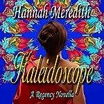 Kaleidoscope: A Regency Novella | Hannah Meredith