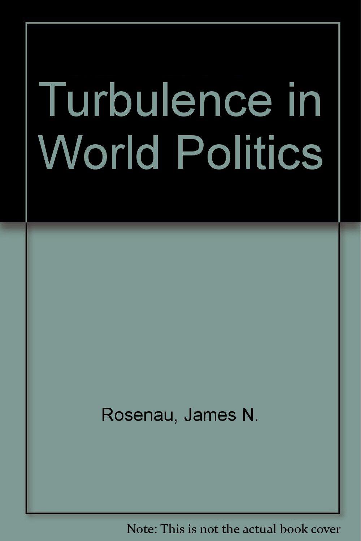 TURBULENCE IN WORLD POLITICS PDF