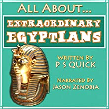 All About: Extraordinary Egyptians: All About., Book 1 Audiobook by  P S Quick Narrated by Jason Zenobia