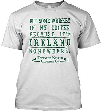 Amazon.com: Pon algo de whisky en mi café porque es Irlanda ...