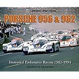 Porsche 956 & 962: Immortal Endurance Racers 1982-1994 (Ludvigsen Library) (Ludvigsen Library Series)