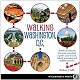 img - for Walking Washington, D.C.: 30 treks to the newly revitalized capital s cultural icons, natural spectacles, urban treasures, and hidden gems book / textbook / text book