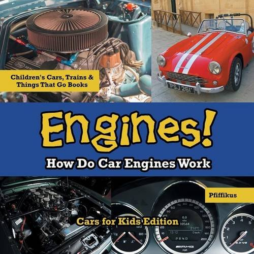 how do car engines work cars for kids edition childrens cars trains things that go books pfiffikus 9781683776109 amazoncom books