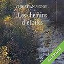 Les chemins d'étoiles (Mes romans de l'enfance 2)   Livre audio Auteur(s) : Christian Signol Narrateur(s) : Yves Mugler, Véronique Groux de Miéri