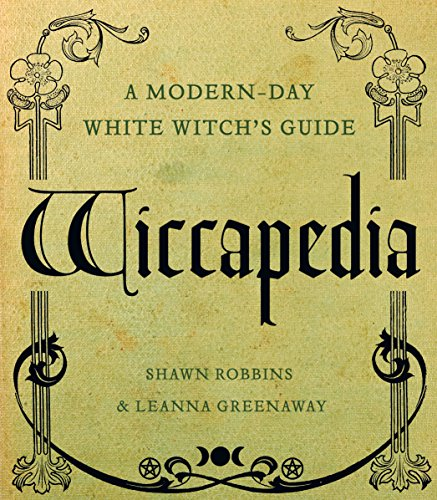 Wiccapedia: A Modern-Day White Witch's Guide (The Modern-Day Witch Book 1) ()
