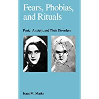 Fears, Phobias, and Rituals: Panic, Anxiety, and Their Disorders