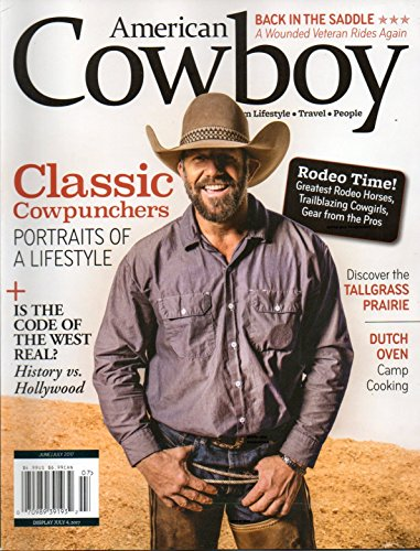 American Cowboy 2017 Magazine IS THE CODE OF THE WEST REAL? HISTORY vs. HOLLYWOOD Discover The Tallgrass Prairie COWBOY COOKING MEANS DUTCH OVEN COOKING