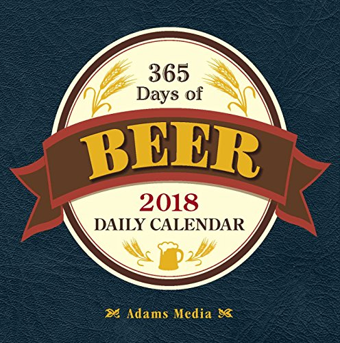 365 Days of Beer 2018 Daily Calendar by Adams Media