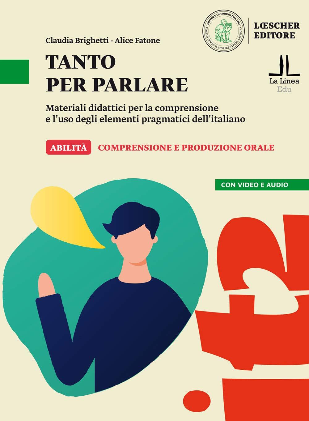 Tanto Per Parlare  Materiali Didattici Per La Comprensione E L'uso Degli Elementi Pragmatici Dell'italiano