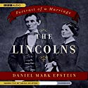 The Lincolns: Portrait of a Marriage Audiobook by Daniel Mark Epstein Narrated by Adam Grupper