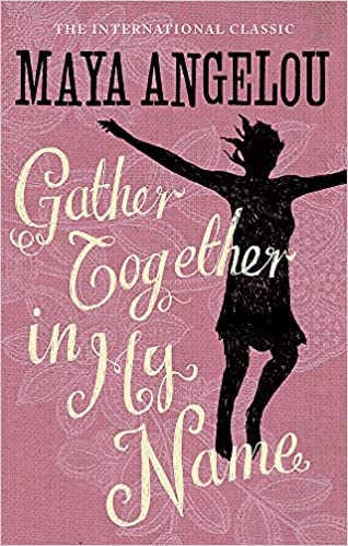 Gather Together In My Name: Amazon co uk: Dr Maya Angelou