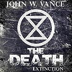 The Death: Extinction: The Death Trilogy, Book 3   John W. Vance