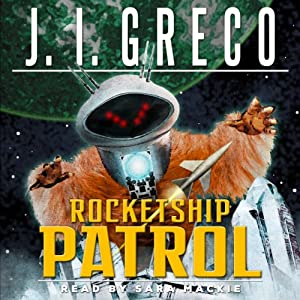 Rocketship Patrol Audiobook