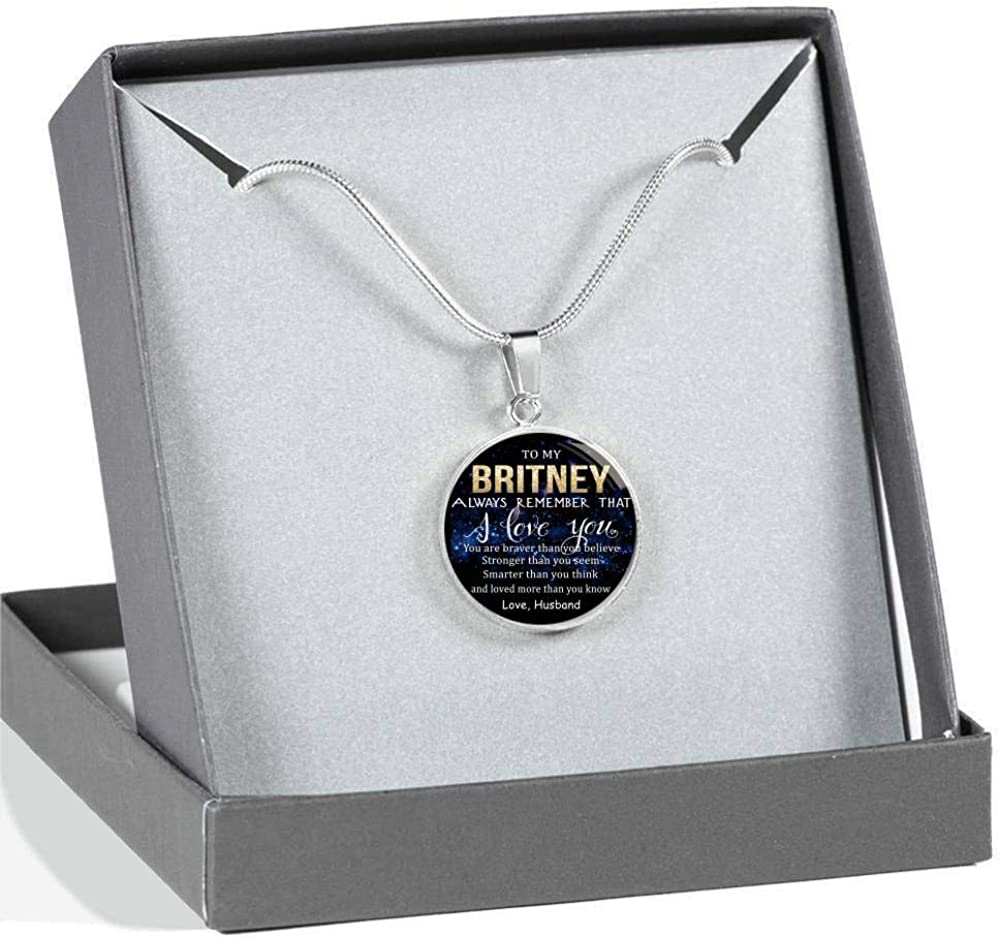 Stronger Than Seem Loved Than Know Love Husband Wife Valentine Gift Birthday Gift Necklace Name Smarter Than Think Braver Than Believe to My Britney Always Remember That I Love You