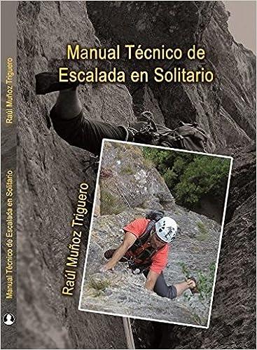 Manual Técnico de Escalada en Solitario: Amazon.es: Muñoz ...