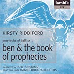 Ben & the Book of Prophecies | Kirsty Riddiford