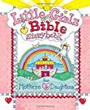 Little Girls Bible Storybook for Mothers and Daughters, Carolyn Larsen, 0801044073