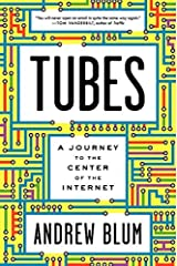 Tubes: A Journey to the Center of the Internet by Andrew Blum (2012-05-29) Hardcover