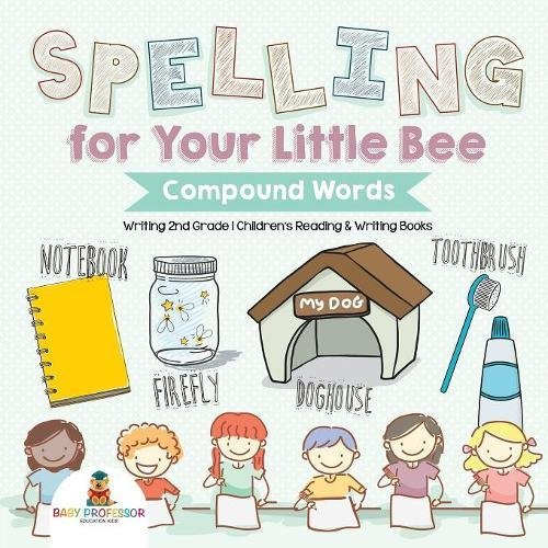 Download Spelling for Your Little Bee: Compound Words - Writing 2nd Grade  Children's Reading & Writing Books PDF