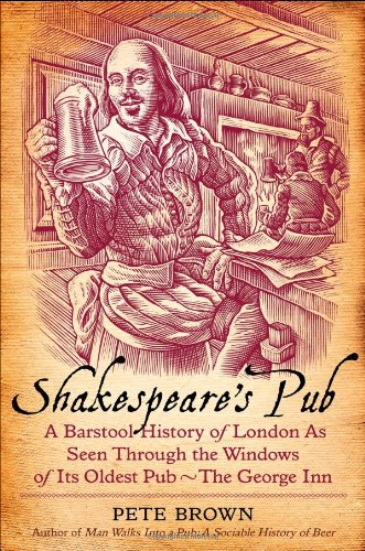 Shakespeare's Pub: A Barstool History of London as Seen Through the Windows of Its Oldest Pub - The George (Virginia Bar Pub)