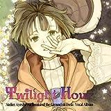 Twilight Hour - Vocal Album Atelier Ayesha ~Tasogare no Daichi no Renkinjutsushi~ by N/A by N/A (2003-01-01)