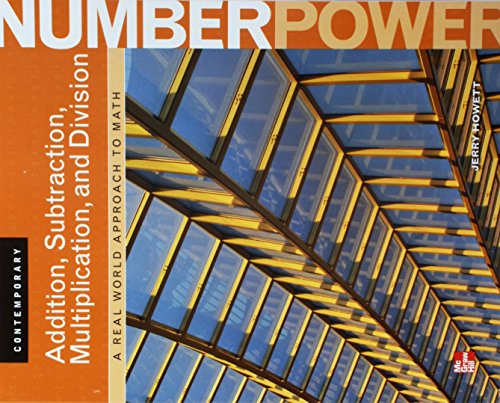 Contemporary Number Power, Vol. 1: Addition, Subtraction, Multiplication, and Division: A Real World Approach to Math, Student Edition