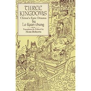 Three Kingdoms: China's Epic Drama Lo Kuan-Chung, Moss Roberts and Jung May Lee