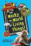 The Wacky World of Living Things! (Fact Attack #1): Plants and Animals
