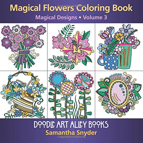 Magical Flowers Coloring Book: Magical Designs (Doodle Art Alley Books) (Volume 3) pdf epub