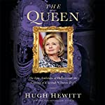 The Queen: The Epic Ambition of Hillary and the Coming of a Second
