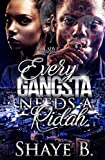 Every Gangsta Needs A Ridah
