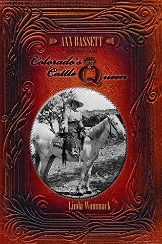 Ann Bassett: Colorado's Cattle Queen (Linda Ann Brown)