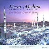 Mecca the Blessed, Medina the Radiant, Ali K. Nomachi, 089381752X