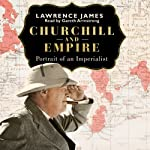 Churchill and Empire | Lawrence James