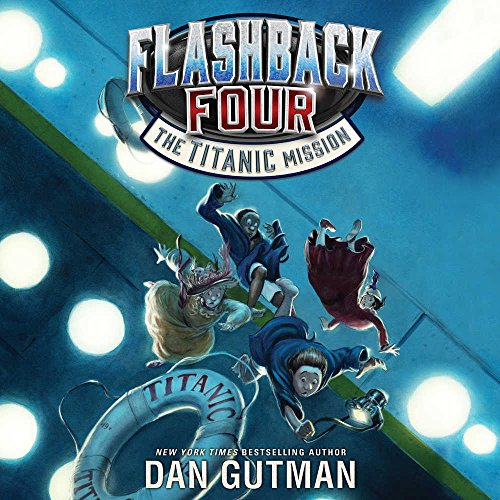 Flashback Four #2: The Titanic Mission (Flashback Four series, Book 2)