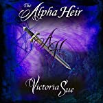 The Alpha Heir: Kingdom of Askara, Book 2 | Victoria Sue