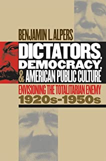 com american imperialism a speculative essay dictators democracy and american public culture envisioning the totalitarian enemy 1920s