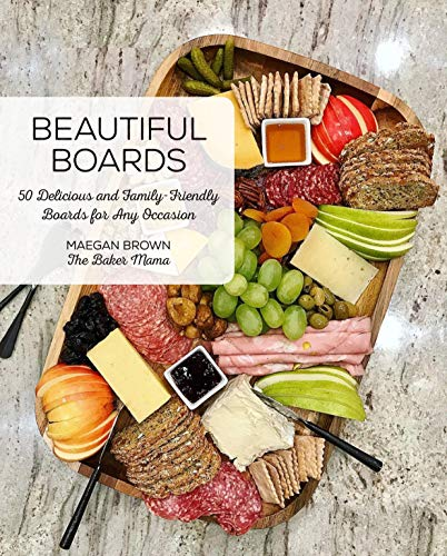 What a Spread!: 50 Delicious and Family-Friendly Snack Boards for Any Occasion by Maegan Brown