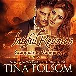 Fateful Reunion: Scanguards Vampires: A Novella | Tina Folsom