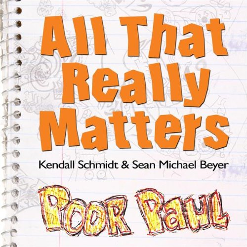 All That Really Matters - Poor Paul Theme Song
