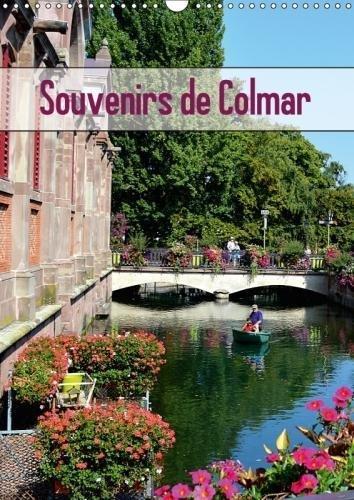 Souvenirs De Colmar 2018: Decouvrez La Ville Pittoresque De Colmar Au c/Ur De L'alsace (Calvendo Places) (French Edition) by Calvendo Verlag GmbH