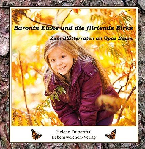 Baronin Eiche und die flirtende Birke: Zum Blätterraten an Opas Baum