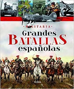 Grandes batallas españolas (Militaria): Amazon.es: Juan ...