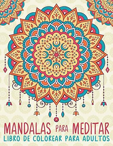 Mandalas Para Meditar Libro De Colorear Para Adultos