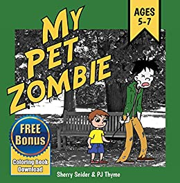 My Pet Zombie The Funny Fearless Childrens Book For Ages 5 7